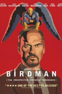 Бёрдмэн \ Birdman or (The Unexpected Virtue of Ignorance)